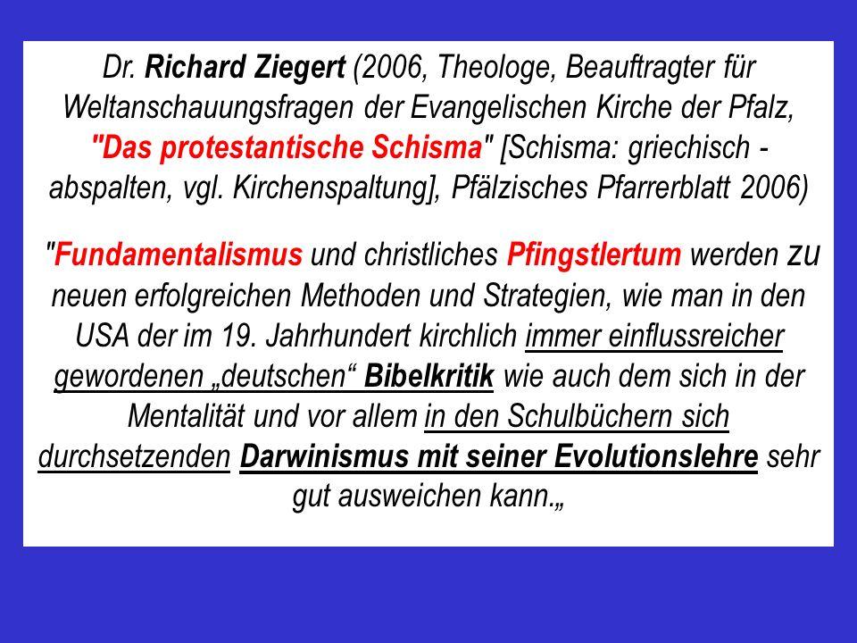 Dr. Richard Ziegert (2006, Theologe, Beauftragter für Weltanschauungsfragen der Evangelischen Kirche der Pfalz, Das protestantische Schisma [Schisma: griechisch - abspalten, vgl. Kirchenspaltung], Pfälzisches Pfarrerblatt 2006)